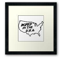 Bored in the U.S.A. Framed Print
