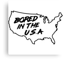 Bored in the U.S.A. Canvas Print
