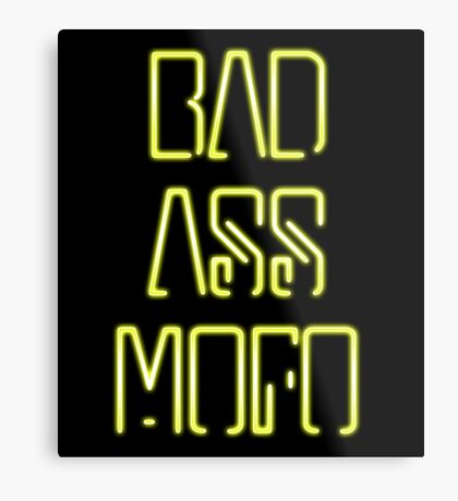 Bad Ass Mo Fo Metal Print
