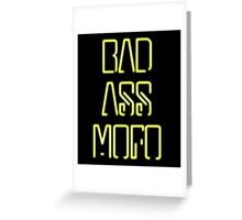Bad Ass Mo Fo Greeting Card