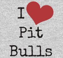 I Love Pit Bulls! by Kristina Gale
