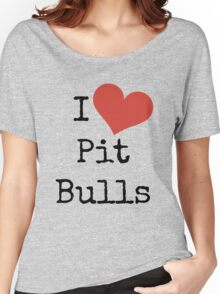 I Love Pit Bulls! Women's Relaxed Fit T-Shirt