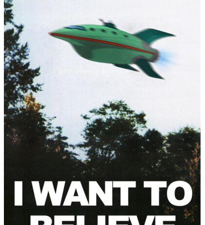 I Want To Believe - Futurama Sticker