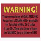 Drama Free Zone by Nativeexpress