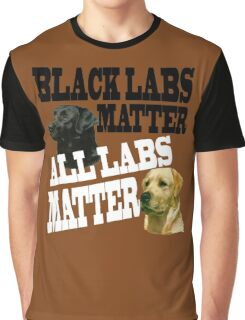 Black Labs Matter All Labs Matter Graphic T-Shirt