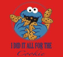 Did It All For the Cookie Baby Tee