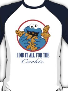 Did It All For the Cookie T-Shirt