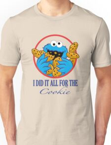 Did It All For the Cookie Unisex T-Shirt