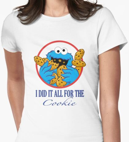 Did It All For the Cookie Womens Fitted T-Shirt