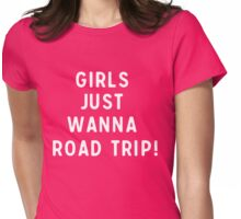 Girls just wanna road trip! Womens Fitted T-Shirt