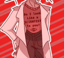 Carlos-Do I Look Like a SCIENTIST To You? Sticker