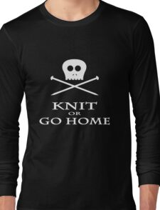 Knit or Go Home Long Sleeve T-Shirt