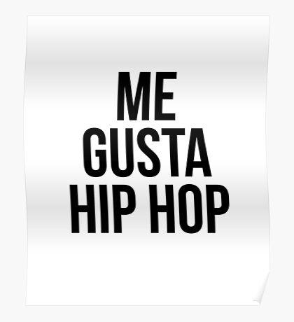 Me Gusta Hip Hop - I Like Hip Hop Poster