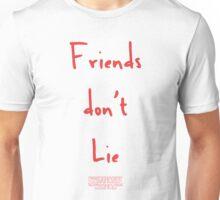 Stranger Things - Friends Don't Lie Unisex T-Shirt
