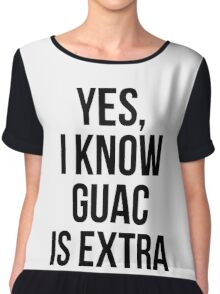 Yes, I Know Guacamole Is Extra Chiffon Top