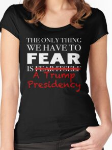 Fear Trump JFK Quote Women's Fitted Scoop T-Shirt