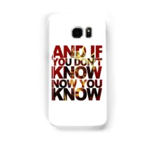 And If You Don't Know Samsung Galaxy Case/Skin