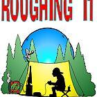 Roughing it Gamer by Skree