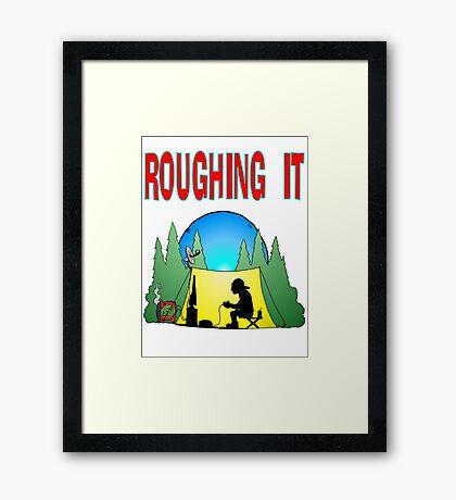 Roughing it Gamer Framed Print
