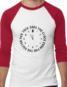 Tick tock goes the clock. Even for the Doctor.  Men's Baseball ¾ T-Shirt