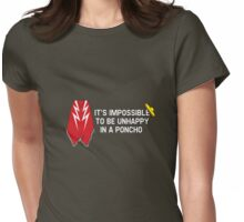 It's Impossible To Be Unhappy In A Poncho Womens Fitted T-Shirt