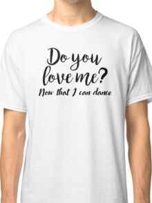 Dirty Dancing - Do you love me Classic T-Shirt