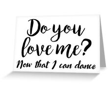 Dirty Dancing - Do you love me Greeting Card
