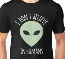 I Don't Believe II Unisex T-Shirt
