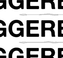 TRIGGERED & (ect.) Sticker