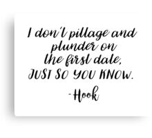 OUAT - I don't pillage and plunder on the first date Canvas Print