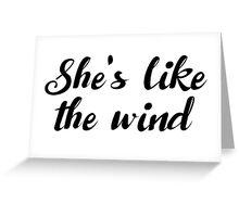 Dirty Dancing - She's like the wind Greeting Card
