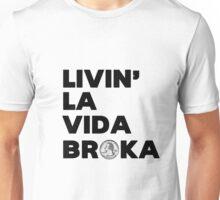 Broke Unisex T-Shirt