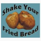 Shake Your Fried Bread! by Nativeexpress