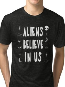 Aliens Believe In Us Tri-blend T-Shirt