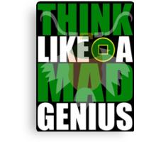 Think Like A Mad Genius Canvas Print