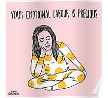 Your Emotional Labour is Precious Poster