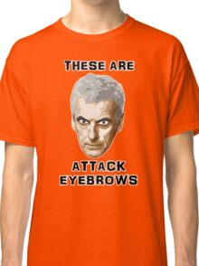 Doctor Who 12 Peter Capaldi - Attack Eyebrows Classic T-Shirt