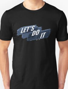 Lets do it Unisex T-Shirt