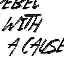 Rebel With a Cause Sticker