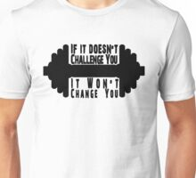 If It Doesn't Challnge You Unisex T-Shirt