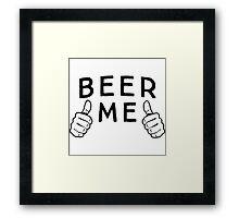 Beer Me Framed Print