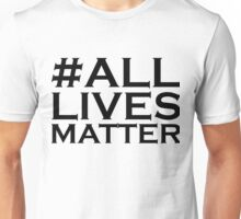 All Lives Matter Unisex T-Shirt