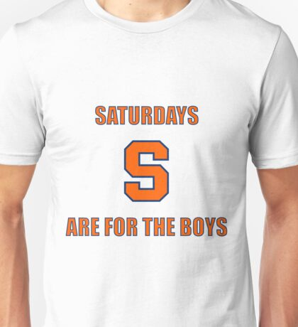 Saturdays are for the boys SYRACUSE design Unisex T-Shirt