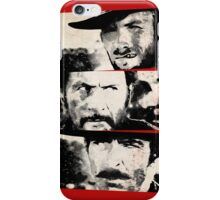 the good,the bad,and the ugly iPhone Case/Skin