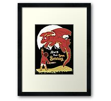 How to Train your Smaug Framed Print