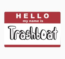 My name is Trash boat by Shayera