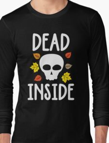 Dead Inside T-Shirt, Funny Halloween Custom Gift For Women And Men Long Sleeve T-Shirt