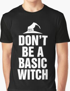 Don't Be A Basic Witch T-Shirt, Funny Halloween Custom Gift For Men And Women Graphic T-Shirt