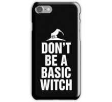 Don't Be A Basic Witch T-Shirt, Funny Halloween Custom Gift For Men And Women iPhone Case/Skin