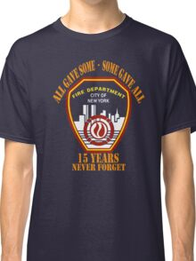 9.11 FDNY Never Forget All Gave Some - Some Gave All T-Shirt Classic T-Shirt